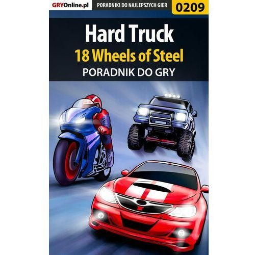 Hard Truck 18 Wheels of Steel - Borys Zajączkowski «Shuck» - ebook