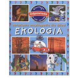 Ekologia. Obrazkowa encyklopedia dla dzieci