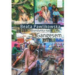 Blondynka nad Gangesem - Wysyłka od 3,99 - porównuj ceny z wysyłką (opr. twarda)