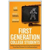 First-Generation College Students. Understanding and Improving the Experience from Recruitment to Commencement