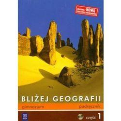 Bliżej Geografii Część 1 Podręcznik + CD (opr. miękka)