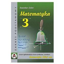 Matematyka dla klasy III liceum ogólnokształcącego, liceum profilowanego i technikum. Zakres podstawowy (opr. miękka)