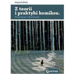 Z teoriii praktyki komiksu - Dostępne od: 2014-10-26 (opr. miękka)