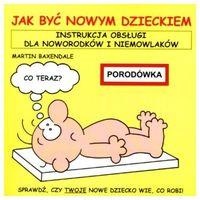 Jak Być Nowym Dzieckiem (opr. broszurowa)