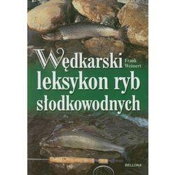 Wędkarski leksykon ryb słodkowodnych (opr. broszurowa)