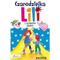 Czarodziejka Lili i cyrkowe czary (opr. twarda)