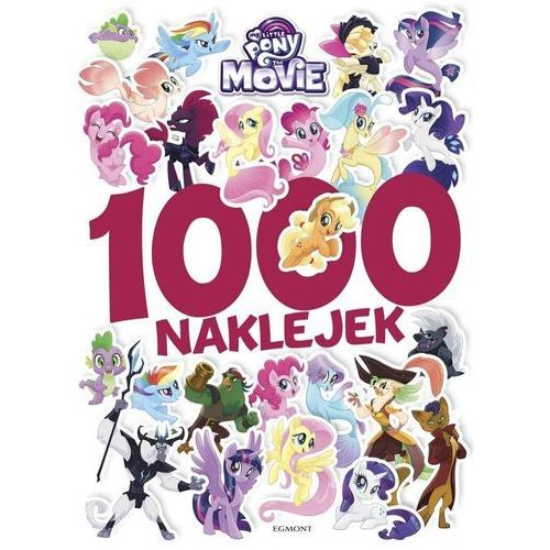 My Little Pony The Movie. 1000 naklejek (opr. broszurowa)