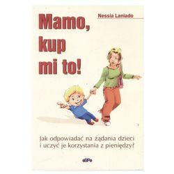 Mamo, kup mi to! (opr. broszurowa)