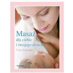Masaż dla ciebie i twojego dziecka (opr. broszurowa)