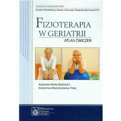 Fizjoterapia w geriatrii. Atlas ćwiczeń PZWL (opr. broszurowa)