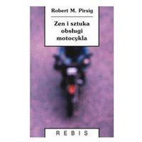 Zen i sztuka obsługi motocykla - Pirsig Robert M. (opr. miękka)