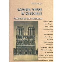 Savoir vivre w Kościele. Podręcznik dla świeckich (opr. miękka)
