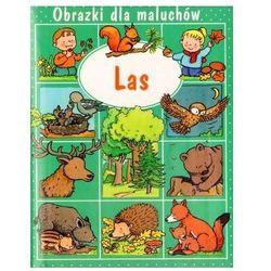 Las. Obrazki dla maluchów (opr. kartonowa)