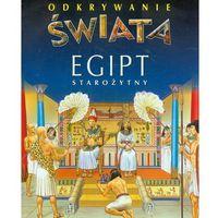 Egipt starożytny. Odkrywanie świata (opr. twarda)