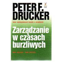 ZARZĄDZANIE W CZASACH BURZLIWYCH Peter Drucker (opr. miękka)