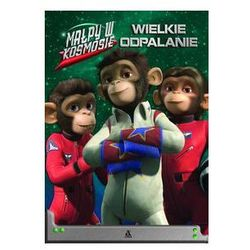 Małpy w kosmosie Wielkie odpalanie