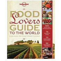 Album Lonely Planet Food Lover's Guide to the World - b?yskawiczna wysy?ka! (opr. twarda)