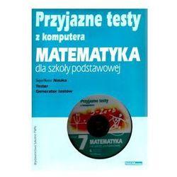 Przyjazne testy z komputera 7 Matematyka