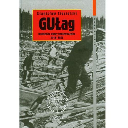 Gułag Radzieckie obozy koncentracyjne 1918-1953