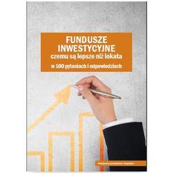 Fundusze inwestycyjne Czemu są lepsze niż lokata - Wysyłka od 3,99 (opr. miękka)