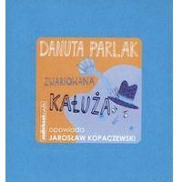 Zwariowana Kałuża - Parlak Danuta (opr. miękka)
