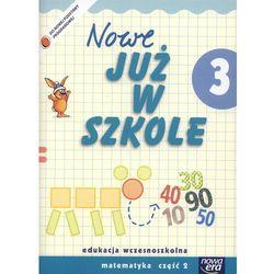 Szkoła Na Miarę Nowe Już W Szkole 3 Matematyka Część 2 (opr. miękka)