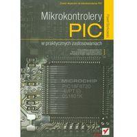 Mikrokontrolery PIC w praktycznych zastosowaniach (opr. miękka)