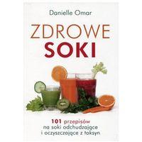 Zdrowe soki - Danielle Omar - Zakupy powyżej 60zł dostarczamy gratis, szczegóły w sklepie