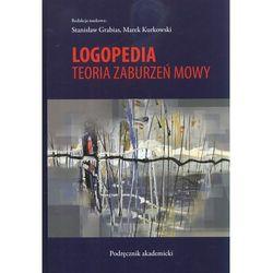 Logopedia Teoria zaburzeń mowy (opr. twarda)