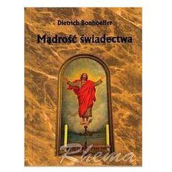 Mądrość świadectwa - Dietrich Bonhoeffer