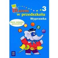 Razem w przedszkolu 5 i 6-latka wyprawka cz.3 Edukacja przedszkolna (opr. miękka)