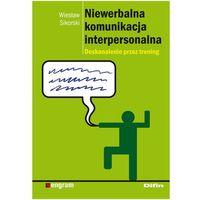NIEWERBALNA KOMUNIKACJA INTERPERSONALNA (oprawa miękka) (Książka) (opr. miękka)