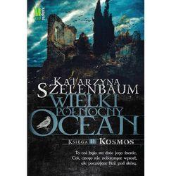 WIELKI PÓŁNOCNY OCEAN KSIĘGA II KOSMOS (opr. broszurowa)