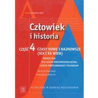 Człowiek i historia. Czasy nowe i najnowsze (XiX i XX wiek). Podręcznik. Część 4 (opr. miękka)