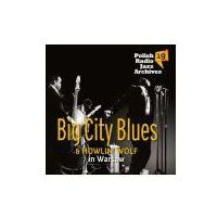 Big City Blues Howlin` Wolf in Warsaw (Digipack)