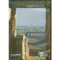 AUDIOBOOK Przypowieści mądrościowe Ewagriusza z Pontu