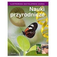 Ilustrowana encyklopedia ucznia. Nauki przyrodnicze