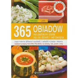 365 obiadów na polskim stole na co dzień i od święta (opr. miękka)