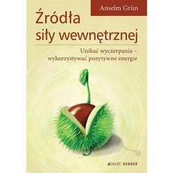 Źródła siły wewnętrznej - Anselm Grün