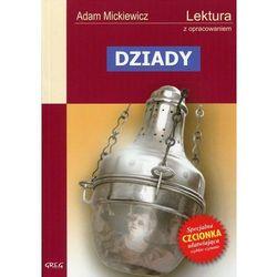 Adam Mickiewicz. Dziady - lektury z omówieniem, liceum i technikum. (opr. miękka)