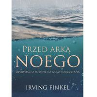 Przed arką Noego. - Irving Finkel - ebook