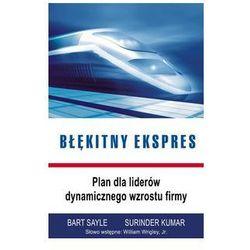 Błękitny Ekspres. Plan dla liderów dynamicznego wzrostu firmy