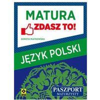Matura Język polski Zdasz to! - Wysyłka od 3,99 - porównuj ceny z wysyłką (opr. miękka)