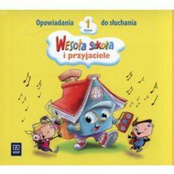 WESOŁA SZKOŁA I PRZYJACIELE 1 SP OPOWIADANIA DO SŁUCHANIA PŁYTA CD (opr. miękka)