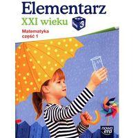 Elementarz XXI wieku 3 Matematyka Część 1