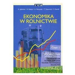 Ekonomika w rolnictwie Podręcznik Część 1 - Wysyłka od 3,99 - porównuj ceny z wysyłką (opr. miękka)