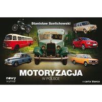 Motoryzacja w Polsce (opr. twarda)
