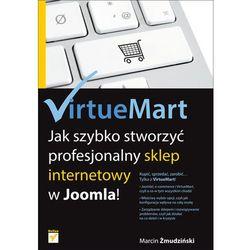 VirtueMart. Jak szybko stworzyć profesjonalny sklep internetowy w Joomla! (opr. miękka)