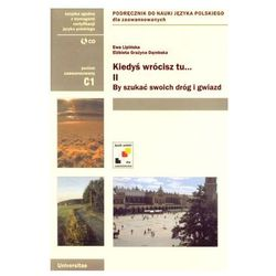 Kiedyś wrócisz tu Część 2 + CD. Podręcznik do nauki języka polskiego dla zaawansowanych (opr. miękka)