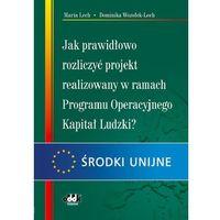 Jak prawidłowo rozliczyć projekt realizowany w ramach Programu Operacyjnego Kapitał Ludzki (opr. miękka)
